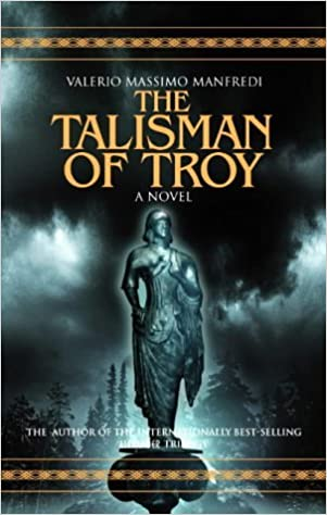 Book The Talisman of Troy: A Novel by Valerio Massimo Manfredi (2004-10-15)