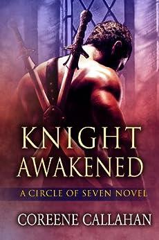 Knight Awakened (Circle of Seven Book 1) by [Callahan, Coreene]