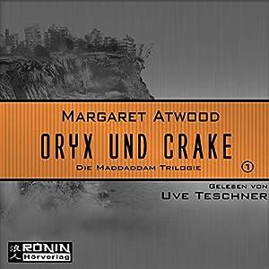 Oryx und Crake (Die MaddAddam Trilogie 1) Hörbuch