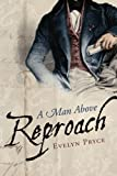 A Man Above Reproach by Evelyn Pryce (2013-10-22)