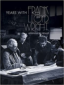 Book Years with Frank Lloyd Wright: Apprentice to Genius (Dover Architecture)