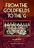 img - for From the Goldfields to the 'g - A One-Eyed Look at Aussie Rules book / textbook / text book
