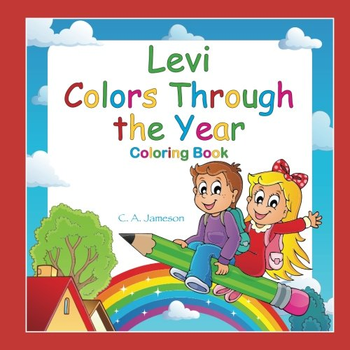 Read Online Levi Colors Through the Year Coloring Book (Personalized Books for Children) PDF