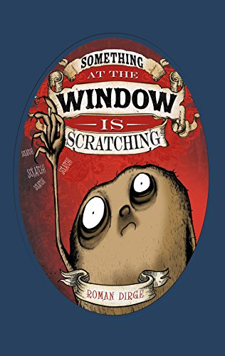 Something at the Window is Scratching -