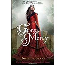 Grave Mercy: 1 (His Fair Assassin) by LaFevers, Robin (2012) Paperback