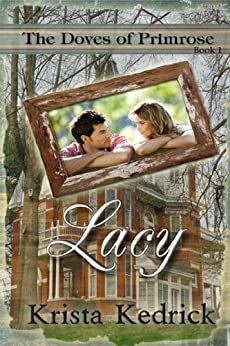 Lacy (The Doves of Primrose Book 1) by [Kedrick, Krista]