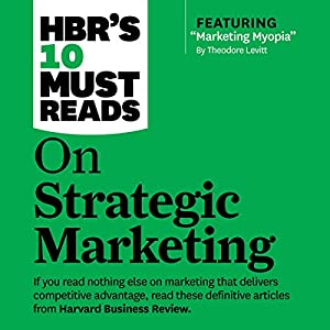 HBR's 10 Must Reads on Strategic Marketing Hörbuch