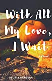 With All My Love, I Wait