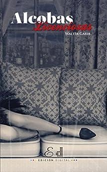 Alcobas licenciosas (Spanish Edition) - Kindle edition by