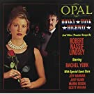 Opal, Honky-Tonk Highway And Other Theatre Music By Robert Lindsey Nassif