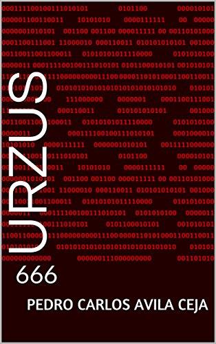 URZUS: 666 (Spanish Edition) by [AVILA CEJA, CARLOS, AVILA C
