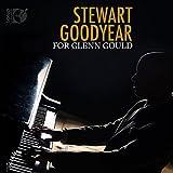 Stewart Goodyear: For Glenn Gould