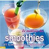 Le meilleur des smoothies : 110 Recettes pour tous les jours