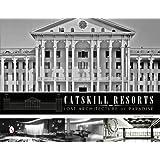 Catskill Resorts: Lost Architecture of Paradise