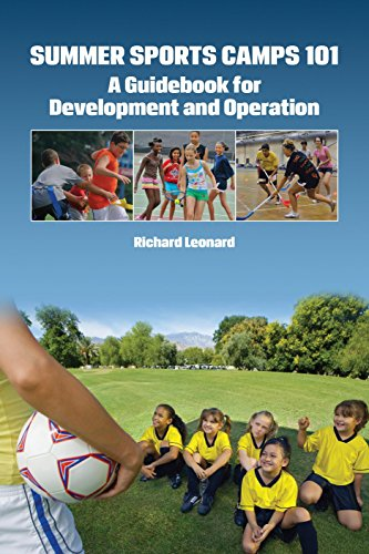 Summer Sports Camps 101: A Guidebook for Development and Operation (Sport Management Library)