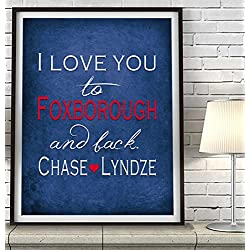 """I Love You to Foxborough and Back"" Massachusetts ART PRINT, Customized & Personalized UNFRAMED, Wedding gift, Valentines day gift, Christmas gift, Father's day gift, All Sizes"