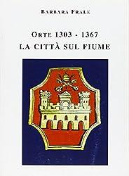 Orte 1303-1367: La citta sul fiume (Patrimonium) (Italian Edition)