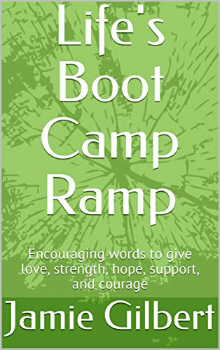 Pdf Parenting Life's Boot Camp Ramp: Encouraging words to give love, strength, hope, support, and courage