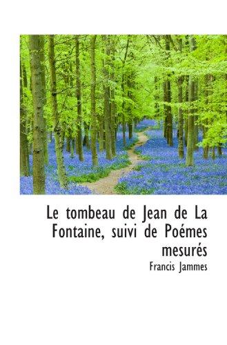 Le Tombeau De Jean De La Fontaine French Edition [Pdf/ePub] eBook