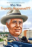 Who Was Franklin Roosevelt? (Who Was...? (Paperback))