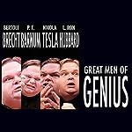 Great Men of Genius Series   Mike Daisey