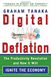 Digital Deflation : The Productivity Revolution and How It Will Ignite the Economy