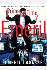 Prime Time Emeril: More TV Dinners From America's Favorite Chef Kindle Edition