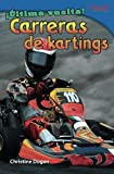 ¡Última vuelta! Carreras de kartings (Final Lap! Go-Kart Racing) (Spanish Version) (TIME FOR KIDS Nonfiction Readers) (Spanish Edition)
