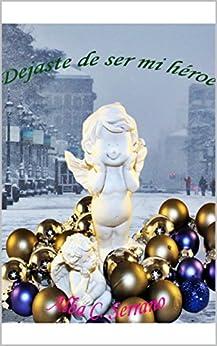 Dejaste de ser mi héroe (Spanish Edition) by [Serrano, Alba Cortés]