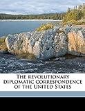 The Revolutionary Diplomatic Correspondence of the United States, Francis Wharton, 1178065731