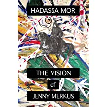The Vision of Jenny Merkus: A Historical Biographical Novel Featuring The Life and Struggles of a Female Warrior and Philanthropist