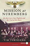 Mission at Nuremberg, Tim Townsend, 0062298615