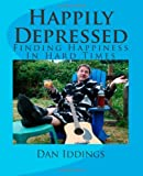 Happily Depressed, Dan Iddings, 146627428X