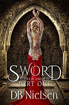 SWORD: Part One (Keepers of Genesis Series Book 5) by [Nielsen, DB]