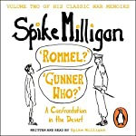 'Rommel?' 'Gunner Who?': A Confrontation in the Desert | Spike Milligan