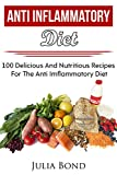 Anti Inflammatory Diet Recipes: Reverse Diesease, Heal Your Body, Anti Imflammatory Recipes, PH Balance, Detoxification, Lose Weight, Rapid Weight Loss, … Cleanse, Alkalising foods, Healthy Living.