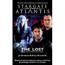 Stargate Atlantis: The Lost: SGA-17, Book Two in the Legacy Series (Stargate Atlantis: Legacy) by Graham, Jo, Griswold, Amy (2011) Mass Market Paperback