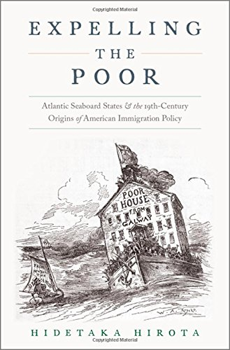 expelling-the-poor-atlantic-seaboard-states-and-the-nineteenth-century-origins-of-american-immigrati