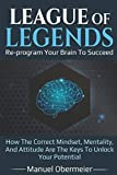 League Of Legends - Re-program Your Brain To