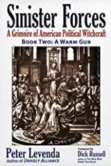 Sinister Forces―A Warm Gun: A Grimoire of American Political Witchcraft