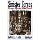 Sinister Forces―A Warm Gun: A Grimoire of American Political Witchcraft (Sinister Forces: A Grimoire of American Political Wi