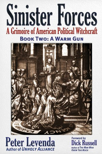 Read Online Sinister Forces―A Warm Gun: A Grimoire of American Political Witchcraft pdf epub