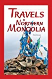 Travels in Northern Mongolia, Don Croner, 1419635255