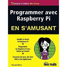 Programmer avec Raspberry Pi pour les Nuls en s'amusant mégapoche (MEGAPOCHE NULS) (French Edition)