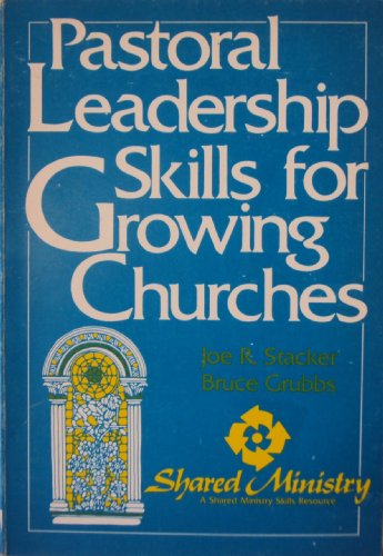 Pastoral Leadership Skills for Growing Churches