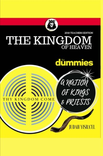 The Kingdom of Heaven for Dummies: Understanding the 12 Gates of Jerusalem (1st Edition) (Volume 1)