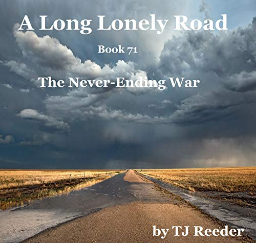 A Long Lonely Road, The Never-ending War, book 71 by [Reeder, TJ]