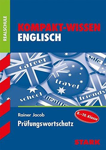 Kompakt-Wissen Realschule - Englisch Prüfungswortschatz