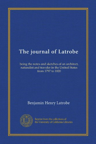 a biography of the life and times of benjamin h latrobe Benjamin henry boneval latrobe (may 1, 1764 – september 3, 1820) was a british subject and neoclassical architect latrobe was one of the first formally trained, professional architects in the new united states , drawing influences from his travels in italy, as well as british and french neoclassical architects such as claude nicolas ledoux.