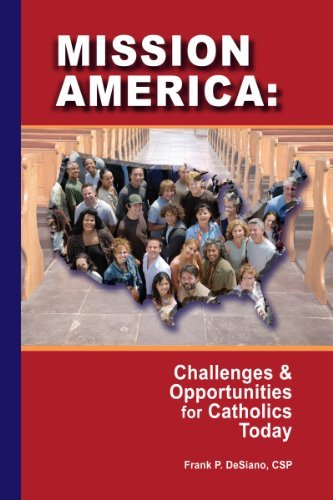 Mission America: Challenges & Opportunities for Catholics Today